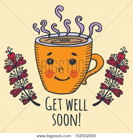 Get well soon card with cup of tea. Vector illustrated card.