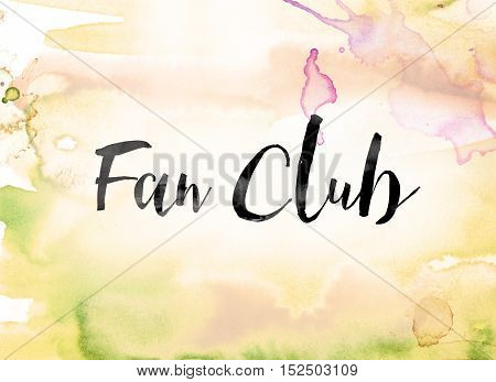 Fan Club Colorful Watercolor And Ink Word Art