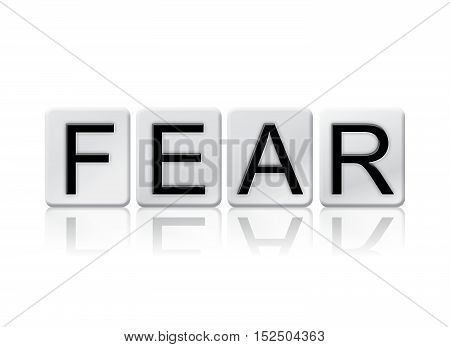 Fear Isolated Tiled Letters Concept And Theme