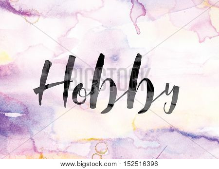 Hobby Colorful Watercolor And Ink Word Art