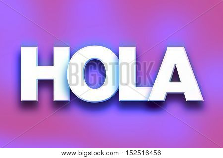 Hola Concept Colorful Word Art
