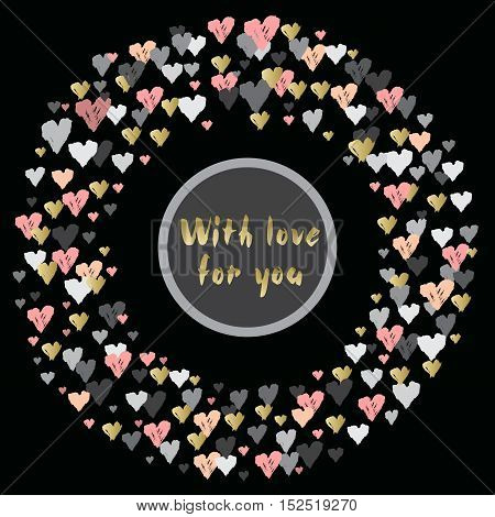 Dark circle frame with hearts confetti on black background and label with text place. Romantic trendy Valentine day design for love card valentine day greetings. Vector illustration stock vector.