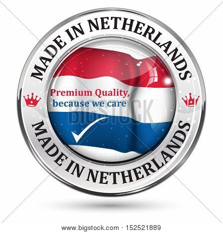Made in Netherlands, Premium Quality - business commerce shiny icon with the dutch flag in the background. Suitable for retail industry.