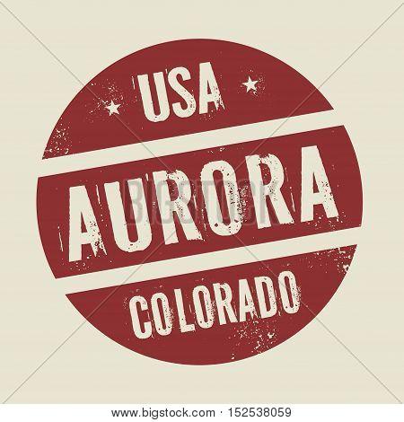 Grunge vintage round stamp with text Aurora Colorado vector illustration