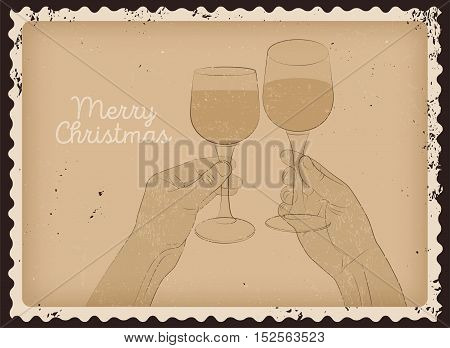 Vintage photo style Christmas card design with clink glasses. Hands with glasses of wine. Retro grunge vector illustration.