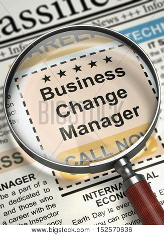 Business Change Manager. Newspaper with the Jobs. Newspaper with Searching Job Business Change Manager. Job Seeking Concept. Blurred Image. 3D Rendering.