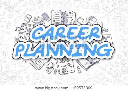 Business Illustration of Career Planning. Doodle Blue Text Hand Drawn Cartoon Design Elements. Career Planning Concept.