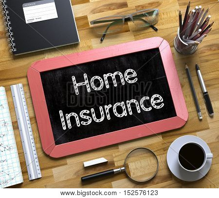 Home Insurance. Business Concept Handwritten on Red Small Chalkboard. Top View Composition with Chalkboard and Office Supplies on Office Desk. Home Insurance - Text on Small Chalkboard.3d Rendering.