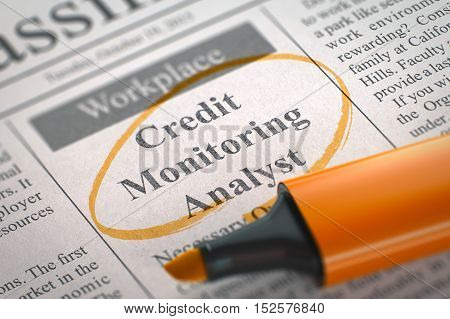 Credit Monitoring Analyst - Classified Advertisement of Hiring in Newspaper, Circled with a Orange Highlighter. Blurred Image. Selective focus. Job Search Concept. 3D Illustration.
