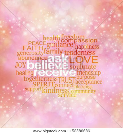 Ask believe receive - pink, orange and yellow sparkling bokeh background with white words ASK BELIEVE RECEIVE surrounded by a relevant word cloud in center position with copy space around