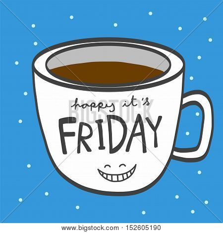 Friday white coffee cup smile cartoon illustration