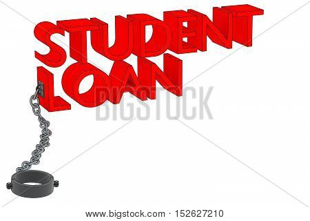 A 3D rendering of the words student loan attached to a manacle.