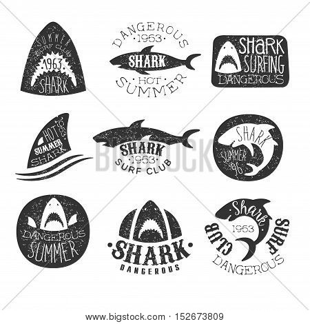 Dangerous Shark Surf Club Set Of Black And White Prints. Monochrome Labels With Shark Silhouette Collection Fro Surfing Club.