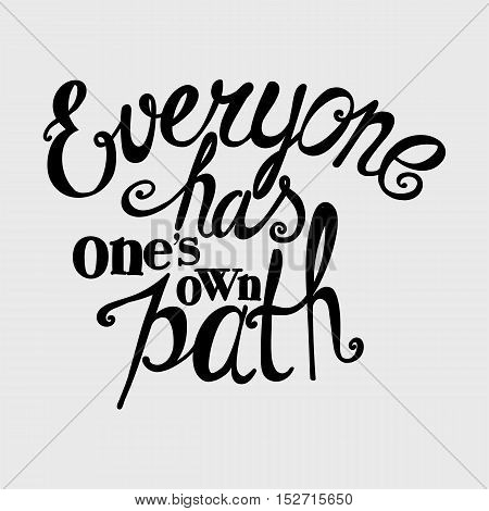 Everyone Has One's Own Path
