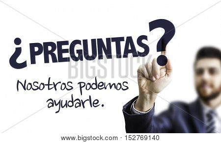 Questions? We Can Help! (in Spanish)