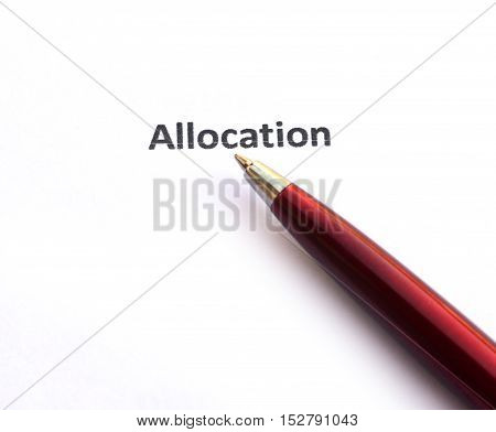 Allocation with pen isolated on white background.