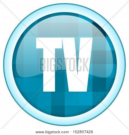 Blue circle vector tv icon. Round internet glossy button. Webdesign graphic element.