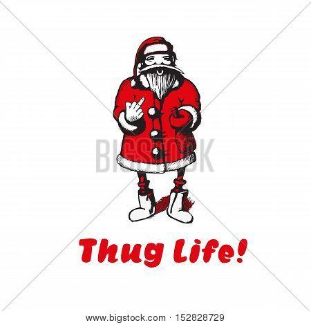 Bad Santa Claus shows fuck. Thug life. Vector illustration. t-shirt illustration
