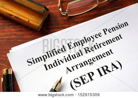 Simplified Employee Pension Individual Retirement Arrangement (SEP IRA)