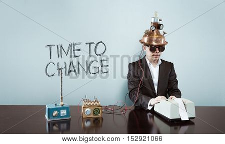 Time to change text with vintage businessman and calculator at office