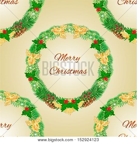 Seamless texture Merry Christmas wreath with pinecones green and gold leaves holly and yew vector illustration