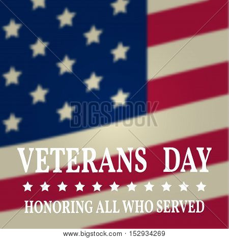 Veterans day greeting card. Honoring all who served. Typography design for veterans day - stock vector.