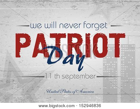 Lettering. Vector illustration for Patriot Day. 11 th September. Poster cards banners template