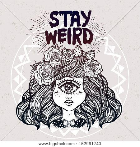 Cute cyclops monster girl. Portrait of beautiful lady with one eye and lovely roses for t-shirt design or post card. Stay weird. Hand drawn lettering inspirational quote. Isolated vector illustration.