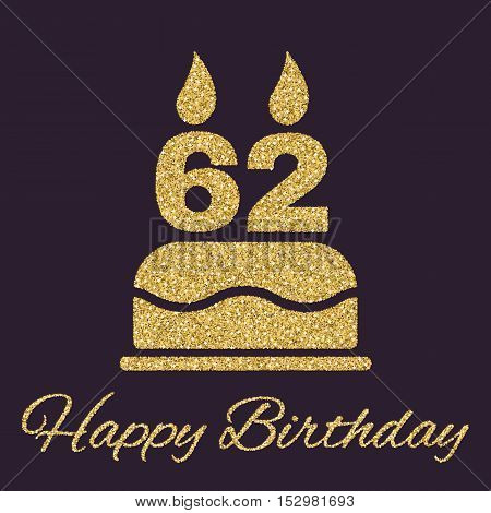 The birthday cake with candles in the form of number 62 icon. Birthday symbol. Gold sparkles and glitter Vector illustration