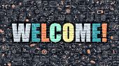 Welcome - Multicolor Concept on Dark Brick Wall Background with Doodle Icons Around. Modern Illustration with Elements of Doodle Design Style. Welcome on Dark Wall. Welcome Concept. Welcome. poster