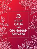 Keep calm and OM NAMAH SHIVAYA. OM NAMAH SHIVAYA mantra motivational typography poster on red background with floral pattern. Yoga and meditation studio poster or postcard. poster
