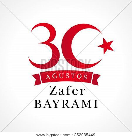 30 Agustos Zafer Bayrami Lettering, Victory Day Turkey. Translation: August 30 Celebration Of Victor