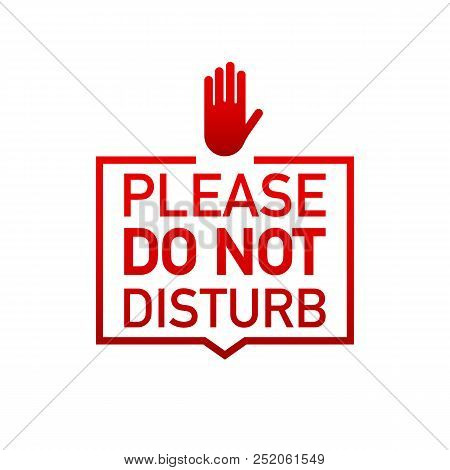 Please Do Not Disturb Label On White Background. Vector Stock Illustration.