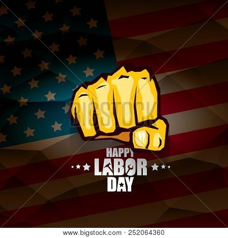 Labor Day Usa Vector Label . Vector Happy Labor Day Poster Or Banner With Clenched Fist Isolated On