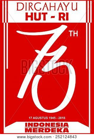 Logo Vector Indonesia Indepence Day Anniversary, Hut Ri 73 Tahun Merdeka