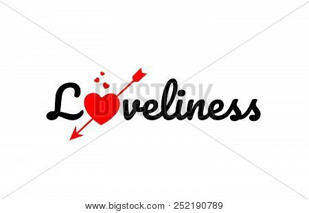 Loveliness Word Text With Red Broken Heart With Arrow Concept, Suitable For Logo Or Typography Desig