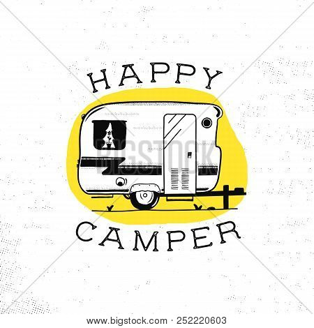 Mobile Recreation. Happy Camper Trailer In Sketch Silhouette Style. Vintage Hand Drawn Camp Rv. Hous