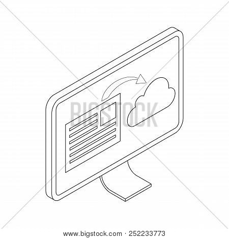 Monitor Icon In Isometric 3d Style Isolated On White Background. Document Synchronization To Cloud O