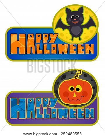 Two Happy Halloween Signs With Cute Bat And Jack O Lantern. Eps10