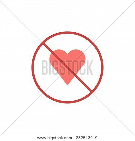 No Love Heart Flat Icon, Vector Sign, Colorful Pictogram Isolated On White. Prohibition Sign Symbol,