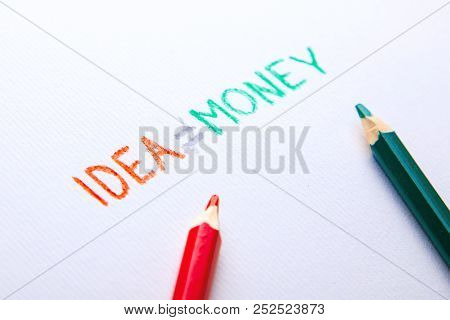 Idea Is Not Equal To Money. Good Idea Does Not Always Bring Money. Bad Implementation Of The Idea Le