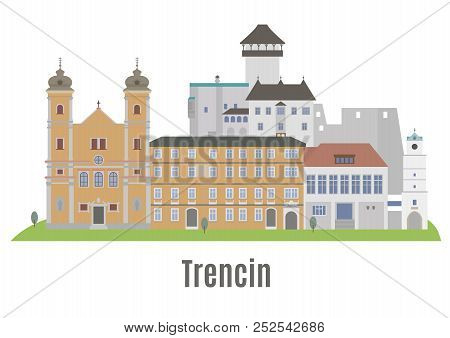 Trencin, City In Western Slovakia. Famouse Places