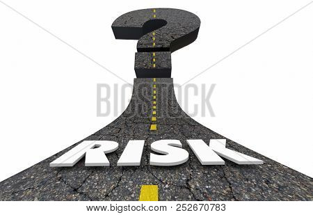 Risk Danger Warning Liability Exposure Question Mark Road 3d Illustration