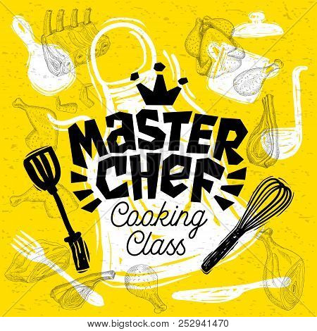 Sketch Style Master Chef Cooking Class Lettering. Sign, Logo, Emblem. Pan, Pot, Knife, Fork, Apron,