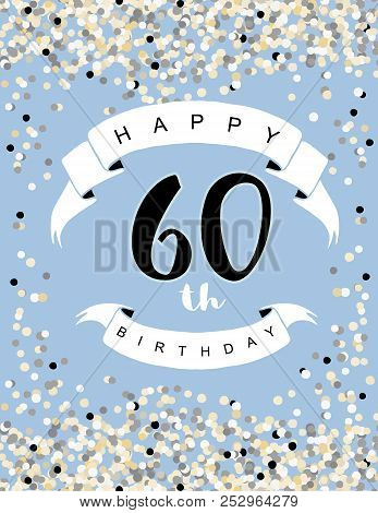 Happy 60th Birthday Vector Illustration Delicate Tiny Confetti On A Light Blue Background White
