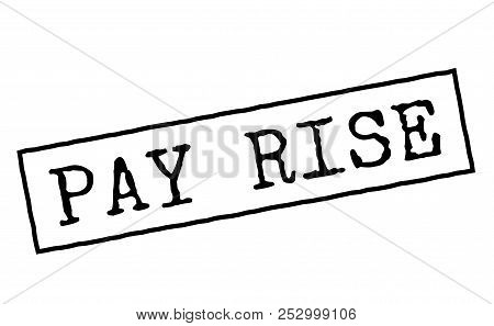 Pay Rise Black Rubber Stamp. Typographic Series.