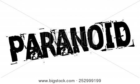 Paranoid Black Typographic Stamp. Distressed Grunge Series.