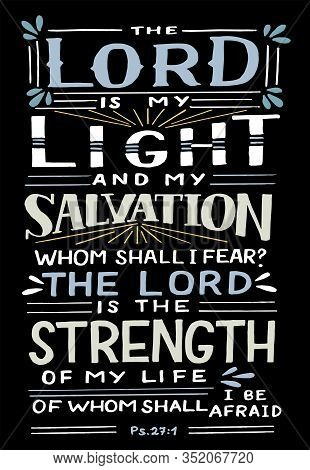 Hand Lettering With Bible Verse The Lord Is My Light And Salvation, Whom Shall I Fear.
