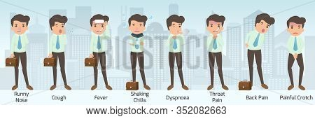 Businessman Have A Sickness In Various Pose. Symptoms Disease Of Runny Nose And Cough, Fever And Sha