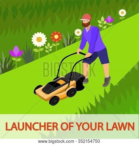 Flat Vector Inscription Launcher Of Your Lawn. Service For Maintenance Green Lawns In Areas Small Si